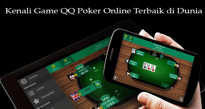Kenali Game QQ Poker Online Terbaik di Dunia