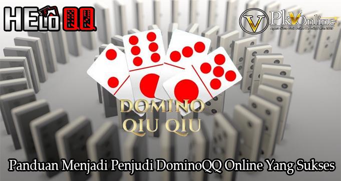 Panduan Menjadi Penjudi DominoQQ Online Yang Sukses