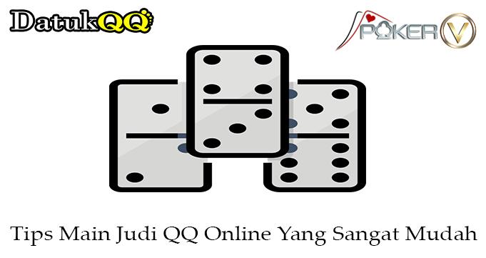 Tips Main Judi QQ Online Yang Sangat Mudah