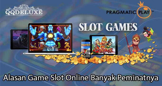 Alasan Game Slot Online Banyak Peminatnya