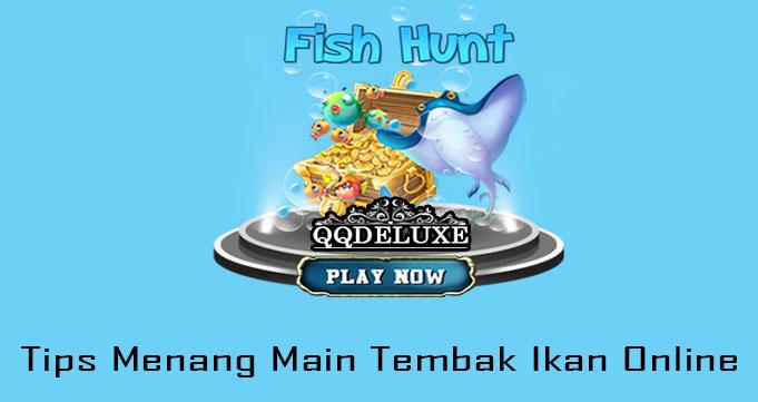 Tips Menang Main Tembak Ikan Online